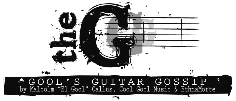 Gool's Guitar Gossip